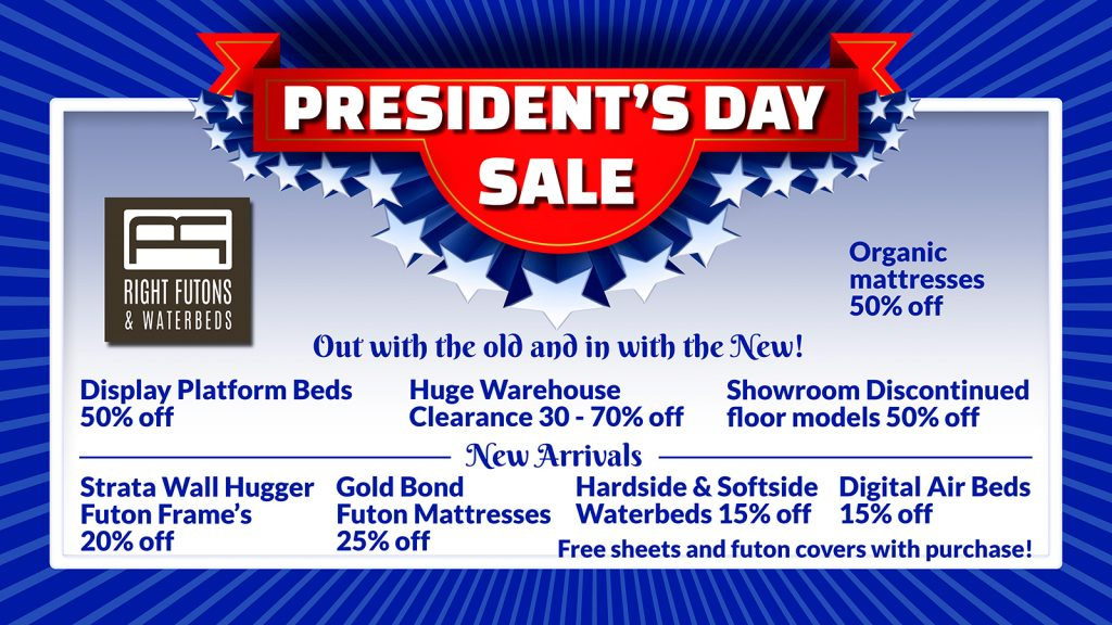 Right Futons & Waterbeds President's Day Sale